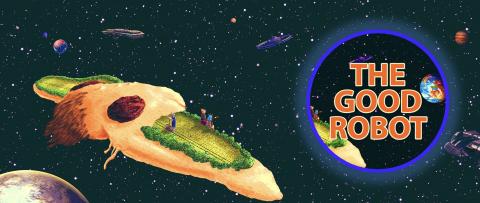 The Good Robot banner